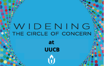 Widening the Circle of Concern Task Force of the UUCB Board of Trustees