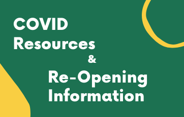 COVID Resources & Re-Opening Info