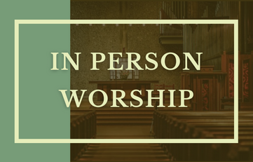 Welcome Back to In Person Worship